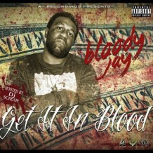 Bloody Jay - Get It In Blood