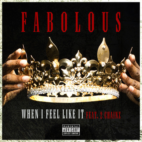 fabolous-when-i-feel-like-it-2-chainz