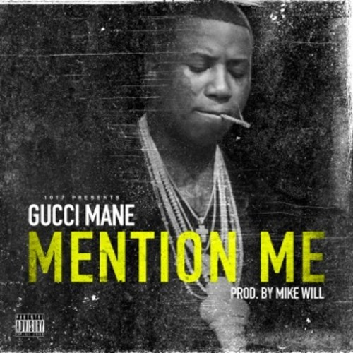 Gucci Mane, Mention Me, new single, new song