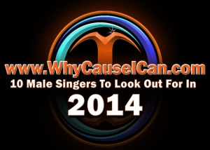 whycauseican, male singers, top 10