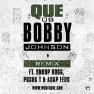 Que, og bobby johnson remix