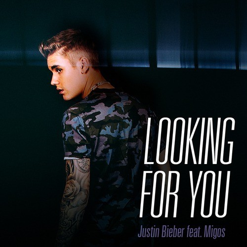 Justin Bieber, looking for you, migos