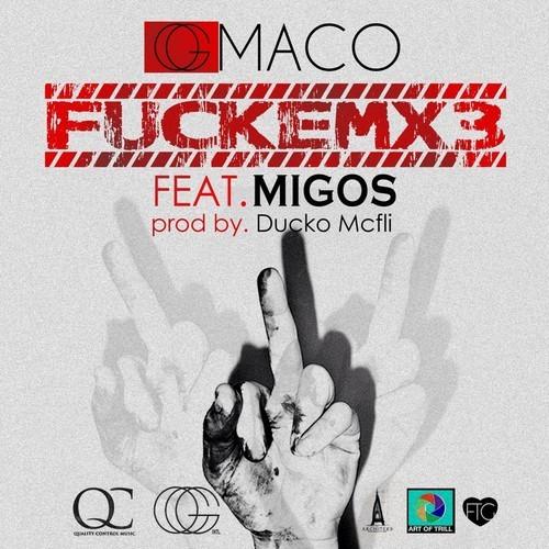 Fuckem, OG Maco, Migos