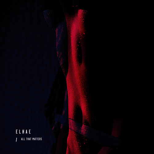 ELHAE new song 'All That Matter'