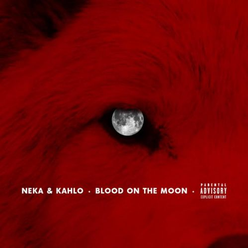 Neka & Kahlo - Blood On The Moon