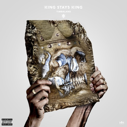 Timbaland, King Stays, Kings